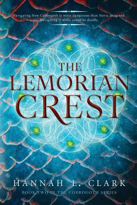 The Lemorian Crest: (Book 2 in the Cobbogoth Series) - Clark, Hannah L