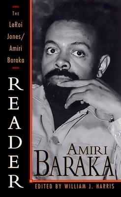 The LeRoi Jones/Amiri Baraka Reader - Baraka, Amiri, and Harris, William J (Editor)