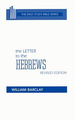 The Letter to the Hebrews - Barclay, William (Translated by), and Gibson, John C L (Editor)