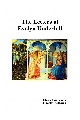 The Letters of Evelyn Underhill - Underhill, Evelyn