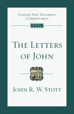 The Letters of John: An Introduction and Commentary - Stott, John, Dr.