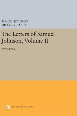 The Letters of Samuel Johnson, Volume II: 1773-1776 - Johnson, Samuel, and Redford, Bruce (Editor)