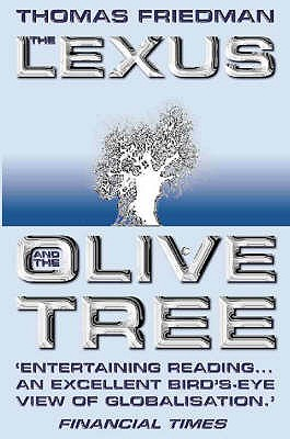 The Lexus and the Olive Tree - Friedman, Thomas