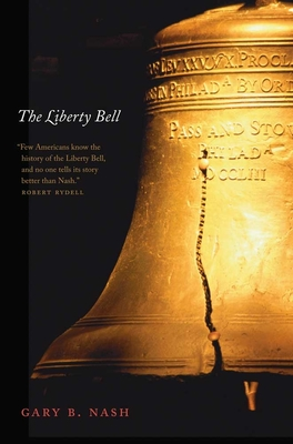 The Liberty Bell - Nash, Gary B