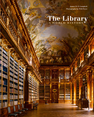 The Library: A World History - Campbell, James W P, and Pryce, Will (Photographer)