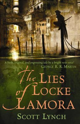 The Lies of Locke Lamora: The Gentleman Bastard Sequence, Book One - Lynch, Scott