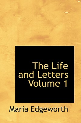 The Life and Letters Volume 1 - Edgeworth, Maria