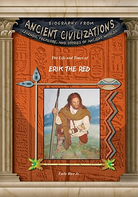 The Life and Times of Erik the Red - Rice, Earle, Jr.