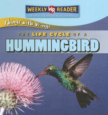 The Life Cycle of a Hummingbird - Macken, JoAnn Early