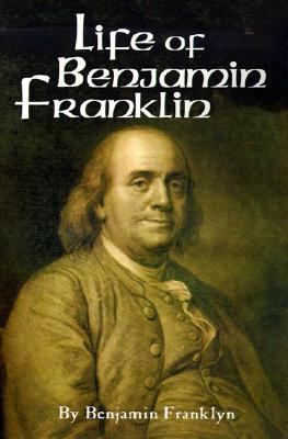 The Life of Benjamin Franklin: Volume 2 - Franklin, Benjamin, and Bigelow, John (Editor)