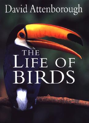 The Life of Birds - Attenborough, David, Sir