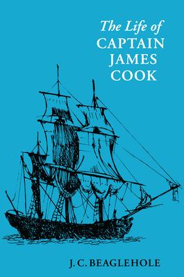 The Life of Captain James Cook - Beaglehole, J C, and J, Beaglehole