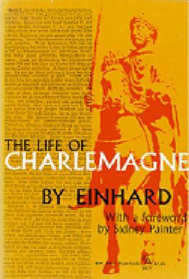 The Life of Charlemagne - Einhard, Ca 770-840