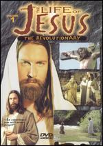 The Life of Jesus the Revolutionary, Part 1