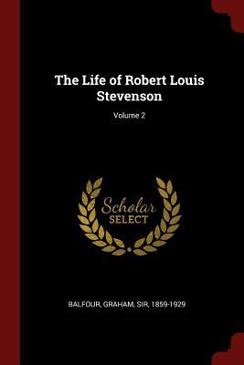 The Life of Robert Louis Stevenson; Volume 2 - Balfour, Graham Sir (Creator)