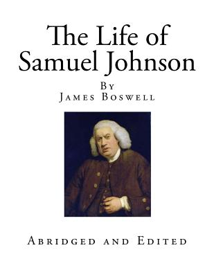 The Life of Samuel Johnson - Boswell, James, and Osgood, Charles Grosvenor (Abridged by)