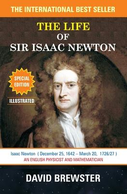 The Life of Sir Isaac Newton - Brewster, David, Sir