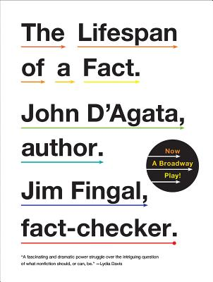 The Lifespan of a Fact - D'Agata, John, and Fingal, Jim