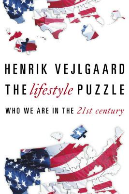 The Lifestyle Puzzle: Who We Are in the 21st Century - Vejlgaard, Henrick