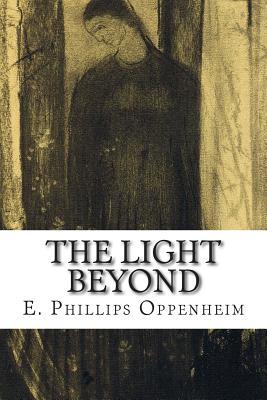 The Light Beyond - Oppenheim, E Phillips