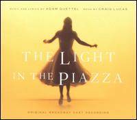 The Light in the Piazza [Original Broadway Cast Recording] - Original Broadway Cast