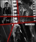 The Lightest Darkness