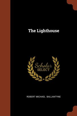 The Lighthouse - Ballantyne, Robert Michael