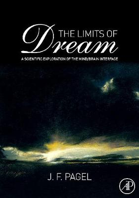 The Limits of Dream: A Scientific Exploration of the Mind/Brain Interface - Pagel, J F