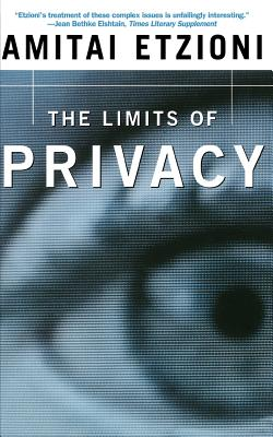 The Limits of Privacy - Etzioni, Amitai