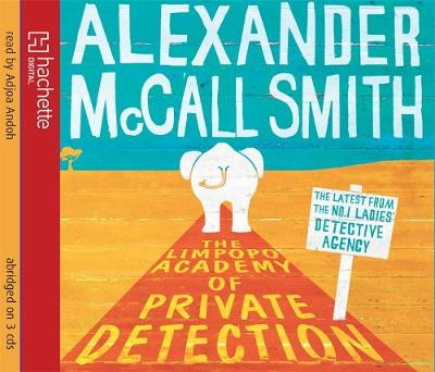 The Limpopo Academy of Private Detection - McCall Smith, Alexander, and Andoh, Adjoa (Read by)