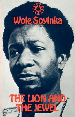 The Lion and the Jewel - Soyinka, Wole