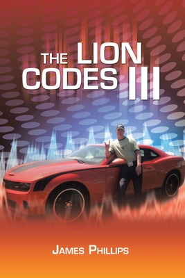 The Lion Codes III - Phillips, James