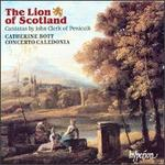 The Lion of Scotland: Cantatas by John Clerk of Penicuick