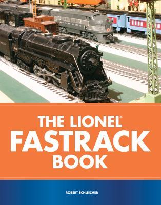 The Lionel Fastrack Book - Schleicher, Robert