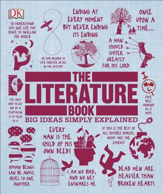 The Literature Book: Big Ideas Simply Explained - DK