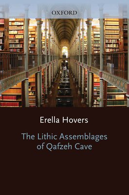 The Lithic Assemblages of Qafzeh Cave - Hovers, Erella