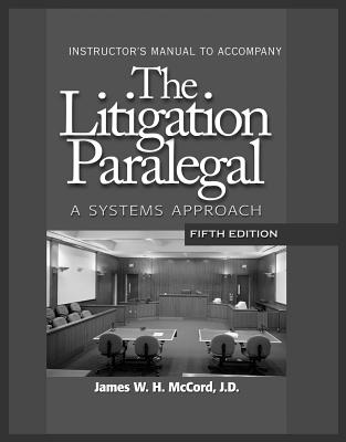 The Litigation Paralegal: A Systems Approach - McCord, James W H