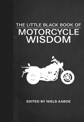 The Little Black Book of Motorcycle Wisdom - Aaboe, Niels (Editor)