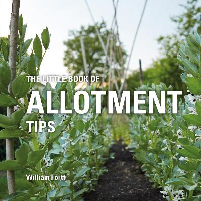 The Little Book of Allotment Tips - Fortt, William
