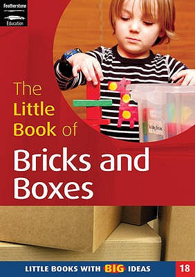 The Little Book of Bricks and Boxes: Little Books with Big Ideas - Beswick, Clare, and Featherstone, Sally (Editor)