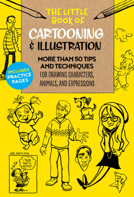 The Little Book of Cartooning & Illustration: More Than 50 Tips and Techniques for Drawing Characters, Animals, and Expressions - Aaseng, Maury, and Butler, Clay, and Campbell, Jim