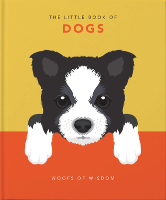The Little Book of Dogs: Woofs of Wisdom - Orange Hippo!