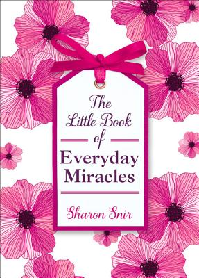 The Little Book of Everyday Miracles - Snir, Sharon