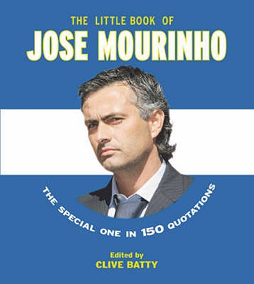 The Little Book of Jose Mourinho - Batty, Clive (Editor)
