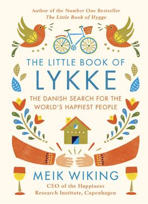 The Little Book of Lykke: The Danish Search for the World's Happiest People - Wiking, Meik