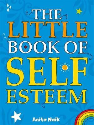 The Little Book of Self Esteem - Naik, Anita