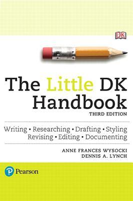 The Little DK Handbook - Wysocki, Anne Frances, and Lynch, Dennis A