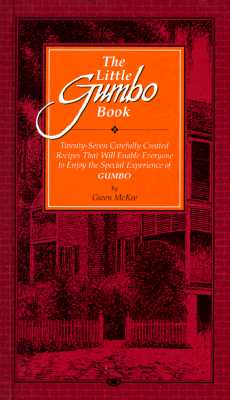 The Little Gumbo Book: Twenty-Seven Carefully Created Recipes That Will Enable Everyone to Enjoy the Special Experience of Gumbo - McKee, Gwen, and Davidson, Tupper (Illustrator)