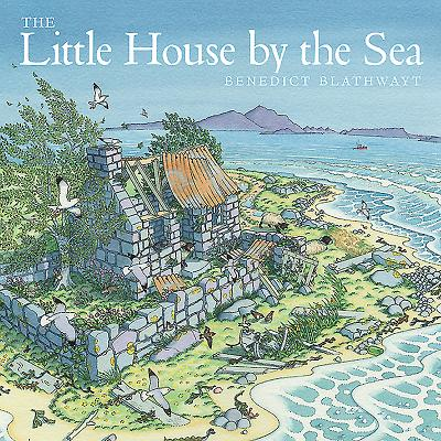 The Little House by the Sea - Blathwayt, Benedict