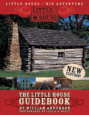 The Little House Guidebook: New Edition! - Anderson, William